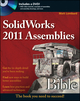 SolidWorks 2011 Assemblies Bible (1118002768) cover image