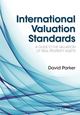 International Valuation Standards: A Guide to the Valuation of Real Property Assets (1118329368) cover image