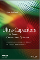 Ultra-Capacitors in Power Conversion Systems: Analysis, Modeling and Design in Theory and Practice (1118356268) cover image