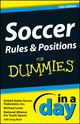 Soccer Rules & Positions In A Day For Dummies, USA Edition (1118376668) cover image