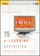 75 e-Learning Activities: Making Online Learning Interactive (1118539168) cover image