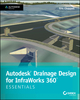 Autodesk Drainage Design for InfraWorks 360 Essentials: Autodesk Official Press (1118915968) cover image