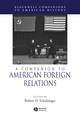 A Companion to American Foreign Relations (1405149868) cover image