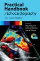 Practical Handbook of Echocardiography: 101 Case Studies (1405195568) cover image