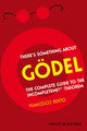 There's Something About Gödel: The Complete Guide to the Incompleteness Theorem (1405197668) cover image