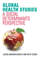 Global Health Studies: A Social Determinants Perspective (1509504168) cover image