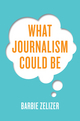 What Journalism Could Be (1509507868) cover image