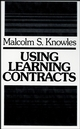 Using Learning Contracts: Practical Approaches to Individualizing and Structuring Learning (1555420168) cover image