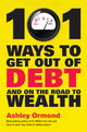 101 Ways to Get Out Of Debt and On the Road to Wealth (1742169368) cover image