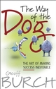 The Way of the Dog: The Art of Making Success Inevitable (1841125768) cover image