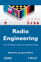 Radio Engineering: From Software Radio to Cognitive Radio (1848212968) cover image