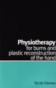 Physiotherapy for Burns and Plastic Reconstruction of the Hand (1861563868) cover image