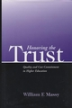 Honoring the Trust: Quality and Cost Containment in Higher Education (1882982568) cover image