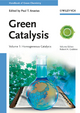 Green Catalysis: Homogeneous Catalysis, Volume 1 (3527324968) cover image