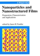Nanoparticles and Nanostructured Films: Preparation, Characterization, and Applications (3527612068) cover image