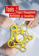 Tools for Project Management, Workshops and Consulting: A Must-Have Compendium of Essential Tools and Techniques (3895786268) cover image