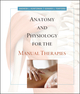 Anatomy and Physiology for the Manual Therapies (0470044969) cover image