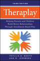 Theraplay: Helping Parents and Children Build Better Relationships Through Attachment-Based Play, 3rd Edition (0470281669) cover image
