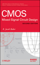 CMOS: Mixed-Signal Circuit Design, 2nd Edition (0470290269) cover image