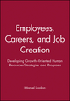 Employees, Careers, and Job Creation: Developing Growth-Oriented Human Resources Strategies and Programs (0470547669) cover image