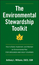 The Environmental Stewardship Toolkit: How to Build, Implement and Maintain an Environmental Plan for Grounds and Golf Courses (0470635169) cover image