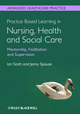 Practice Based Learning in Nursing, Health and Social Care: Mentorship, Facilitation and Supervision (0470656069) cover image
