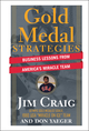 Gold Medal Strategies: Business Lessons From America s Miracle Team (0470928069) cover image