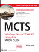 MCTS: Windows Server 2008 R2 Complete Study Guide (Exams 70-640, 70-642 and 70-643) (0470948469) cover image