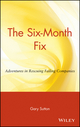 The Six-Month Fix: Adventures in Rescuing Failing Companies (0471036269) cover image