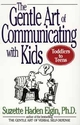 The Gentle Art of Communicating with Kids (0471039969) cover image