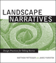 Landscape Narratives: Design Practices for Telling Stories (0471124869) cover image