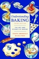 Understanding Baking: The Art and Science of Baking, 3rd Edition (0471405469) cover image