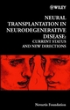 Neural Transplantation in Neurodegenerative Disease: Current Status and New Directions (0471492469) cover image