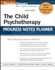 The Child Psychotherapy Progress Notes Planner, 3rd Edition (0471785369) cover image