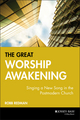 The Great Worship Awakening: Singing a New Song in the Postmodern Church (0787951269) cover image