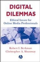Digital Dilemmas: Ethical Issues for Online Media Professionals (0813802369) cover image