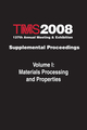TMS 2008 137th Annual Meeting and Exhibition, Supplemental Proceedings, Volume 1, Materials Processing and Properties (0873397169) cover image