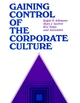 Gaining Control of the Corporate Culture (0875896669) cover image