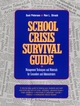 School Crisis Survival Guide: Management Techniques and Materials for Counselors and Administrators (0876288069) cover image