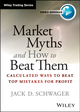 Market Myths and How to Beat Them: Calculated Ways To Beat Top Mistakes for Profit (1118522869) cover image
