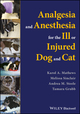 Analgesia and Anesthesia for the Ill or Injured Dog and Cat (1119036569) cover image