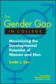 The Gender Gap in College: Maximizing the Developmental Potential of Women and Men (1119111269) cover image