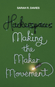 Hackerspaces: Making the Maker Movement (1509501169) cover image
