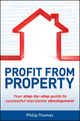 Profit from Property: Your Step-by-Step Guide to Successful Real Estate Development (1742469469) cover image