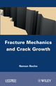 Fracture Mechanics and Crack Growth (1848213069) cover image