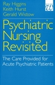 Psychiatric Nursing Revisited: The Care Provided for Acute Psychiatric Patients (1861560869) cover image