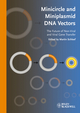 Minicircle and Miniplasmid DNA Vectors: The Future of Non-viral and Viral Gene Transfer (3527324569) cover image