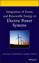 Integration of Green and Renewable Energy in Electric Power Systems (047018776X) cover image