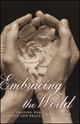 Embracing the World: Praying for Justice and Peace (047039076X) cover image