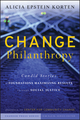 Change Philanthropy: Candid Stories of Foundations Maximizing Results through Social Justice (047043516X) cover image
